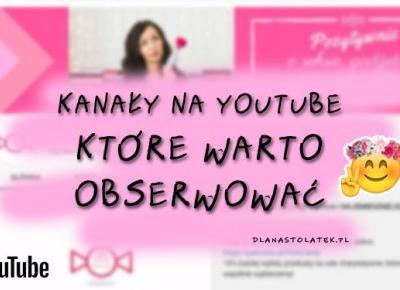 Warto to zobaczyć - kanały na YouTube   DlaNastolatek.pl
