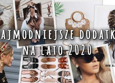 Najmodniejsze dodatki na lato 2020 | DlaNastolatek.pl