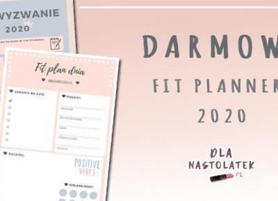 Darmowe FIT plannery 2020   DlaNastolatek.pl