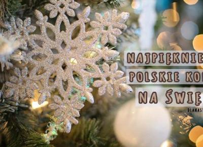Najpiękniejsze polskie kolędy na Święta | DlaNastolatek.pl