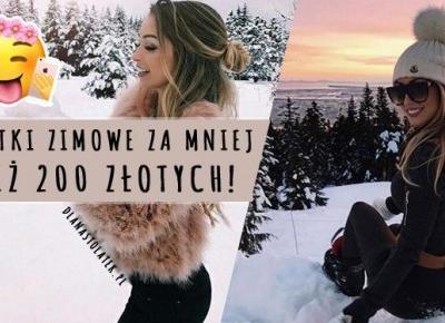 Kurtki zimowe za mniej niż 200 złotych! | DlaNastolatek.pl