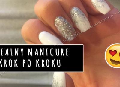 Idealny manicure krok po kroku | DlaNastolatek.pl
