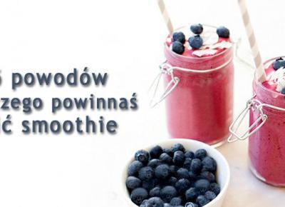 5 powodów, dlaczego powinnaś pić smoothie | DlaNastolatek.pl