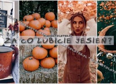 Za co lubicie jesień? | DlaNastolatek.pl