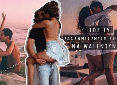 Top 15 zagranicznych piosenek na Walentynki | DlaNastolatek.pl