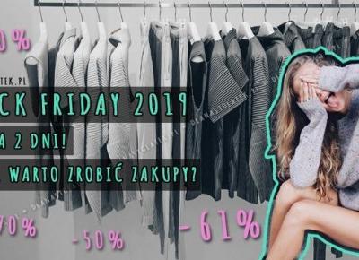 Black Friday 2019 już za 2 dni! Gdzie warto zrobić zakupy? | DlaNastolatek.pl