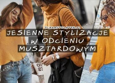 Jesienne stylizacje w odcieniu musztardowym | DlaNastolatek.pl