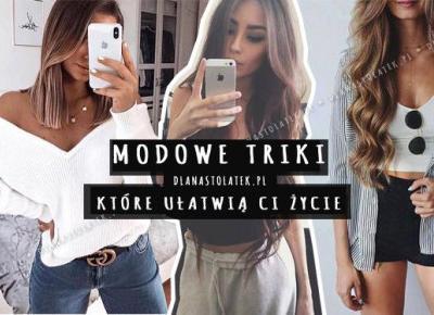 Modowe triki, które ułatwią Ci życie | DlaNastolatek.pl