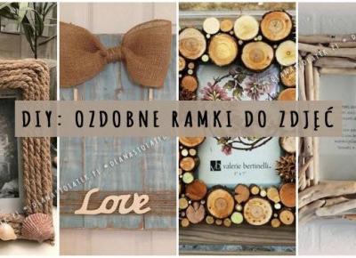 DIY: Ozdobne ramki do zdjęć | DlaNastolatek.pl