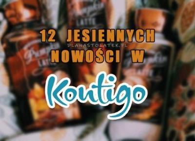 12 jesiennych nowości w Kontigo | DlaNastolatek.pl
