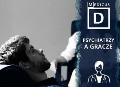 Jak psychiatrzy postrzegają graczy ?
