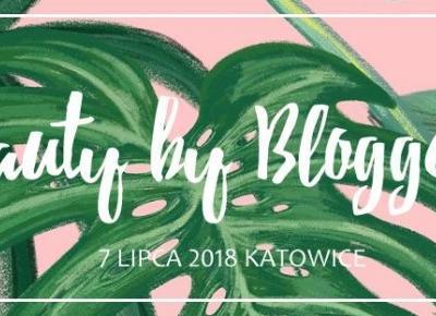Beauty By bloggers - spotkanie blogerów w Katowicach