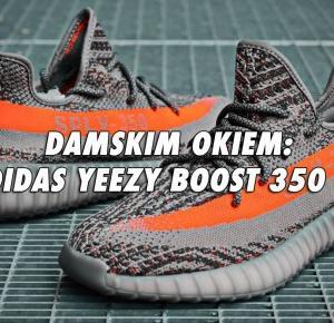 Damskim Okiem : adidas Yeezy Boost 350 V2