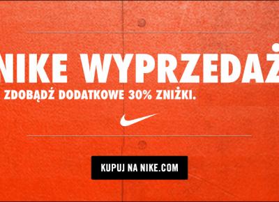 Nike - kod rabatowy na dodatkowe -30% od cen z wyprzedaży