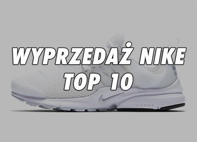 10 najlepszych butów na wyprzedaży Nike (Kwiecień 2017)