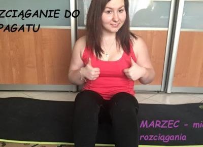 W drodze do bycia fit!: Rozciąganie do szpagatu - MARZEC, konkurs