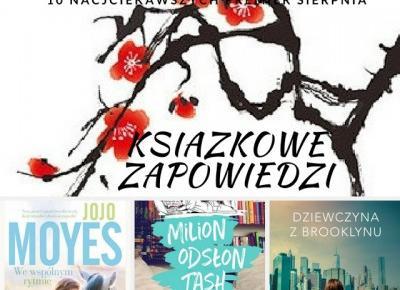 Książkowa Dusza: 10 najciekawszych premier sierpnia 2017 r.