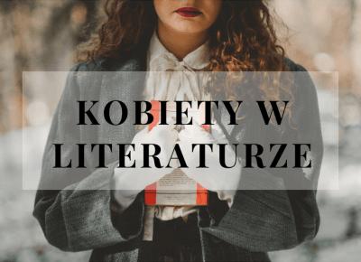 Kobiety w literaturze - ▪ Mów mi Kate ▪ blog lifestylowy