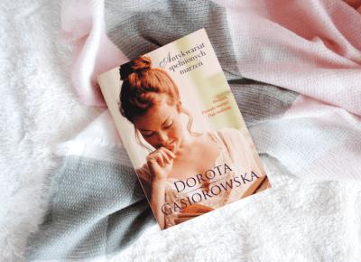 Dorota Gąsiorowska: Antykwariat spełnionych marzeń - ▪ Mów mi Kate ▪ blog lifestylowy