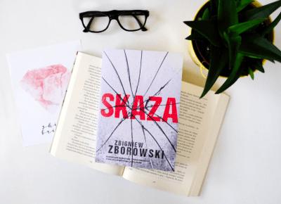 [PRZEDPREMIEROWO] Zbigniew Zborowski: Skaza - ▪ Mów mi Kate ▪ blog lifestylowy