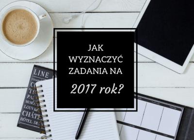 ▪ Mów mi Kate ▪ blog modowy i lifestylowy: Planowanie i wyznaczanie zadań na 2017 rok