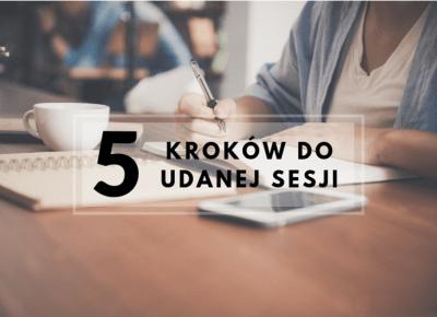 5 kroków do udanej sesji - ▪ Mów mi Kate ▪ blog lifestylowo-recenzencki