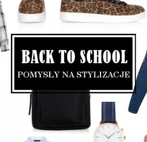 ▪ Mów mi Kate ▪ blog modowy i lifestylowy: Back to School: Pomysły na stylizacje