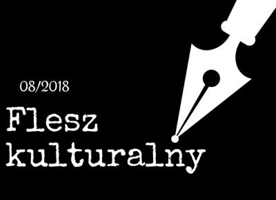 Flesz Kulturalny 08/2018 - ? Mów mi Kate ? blog lifestylowo-recenzencki