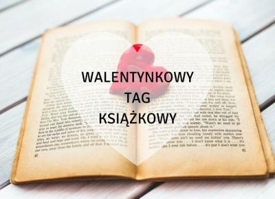 ▪ Mów mi Kate ▪ blog modowy i lifestylowy: Walentynkowy tag książkowy