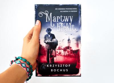 [PRZEDPREMIEROWO] Krzysztof Bochus: Martwy błękit - ▪ Mów mi Kate ▪ blog lifestylowy