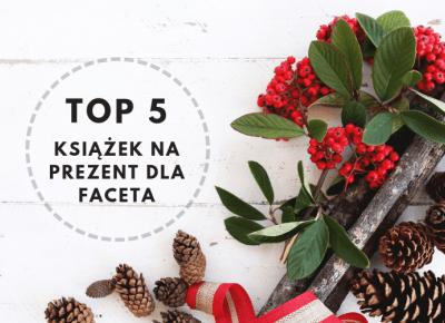 TOP 5 książek na prezent dla faceta - ▪ Mów mi Kate ▪ blog lifestylowo-recenzencki