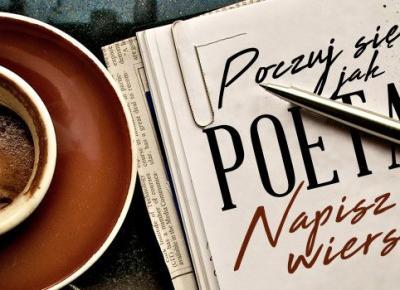 Poczuj się jak prawdziwy poeta! Czas napisać swój wiersz! | sameQuizy