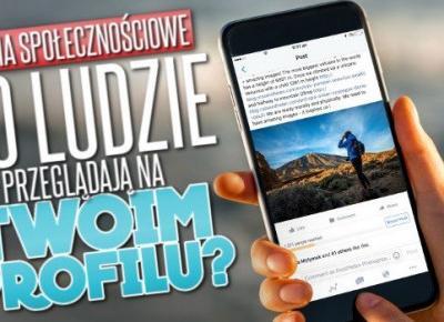 Media społecznościowe: co ludzie przeglądają na Twoim profilu? | sameQuizy