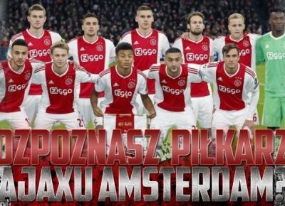 Czy rozpoznasz wszystkich piłkarzy Ajaxu Amsterdam?