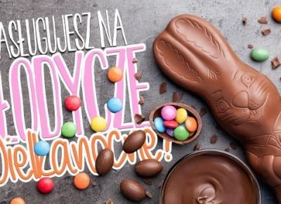 Czy zasługujesz na słodycze wielkanocne?