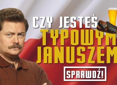 Czy jesteś Typowym Januszem?