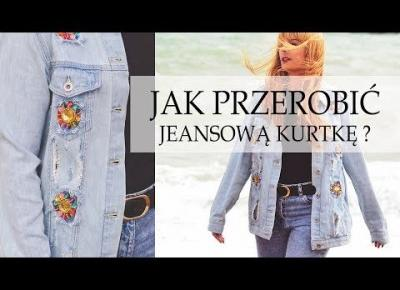 Jak przerobić jeansową kurtkę? Fashion DIY