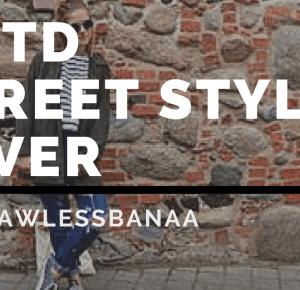 Street Style 4ever | OOTD |           -           flawless bananaa