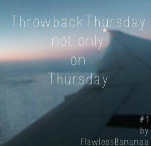 Throwback Thursday not only on Thursday #1          -           flawless bananaa