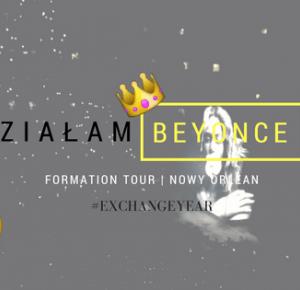 WIDZIAŁAM BEYONCÉ ! | FORMATION TOUR NOWY ORLEAN 24/09/2016 |          -           FlawlessBananaa by Anna Walczak