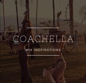 COACHELLA | MIX INSPIRATIONS |           -           flawless bananaa