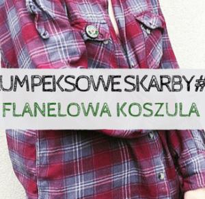 LUMPEKSOWE SKARBY #1 : FLANELOWA KOSZULA          -           flawless bananaa