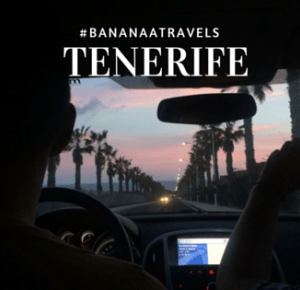 #BANANAATRAVELS : TENERIFE | Trip with fam |          -           flawless bananaa