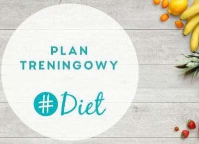Plan treningowy – HashtagDiet.pl - Alicja Ordo