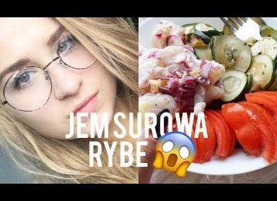 JEM SUROWA RYBE! | Tydzień ze mną #4