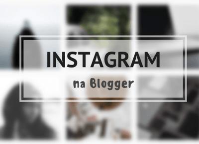 Jak dodać gadżet instagram na bloga? - Instush - Galantyka