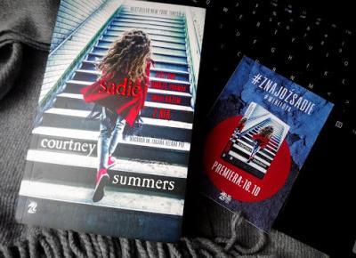 Świat ukryty w słowach: [275] Courtney Summers -
