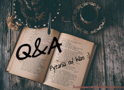 Świat ukryty w słowach: #1 Q&A - pytania od Was :)