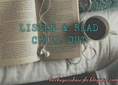 Świat ukryty w słowach: #Sierpień - Listen & Read - Chill out