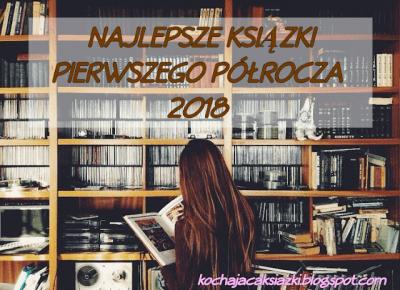 TOP 5: Najlepsze książki I półrocza 2018